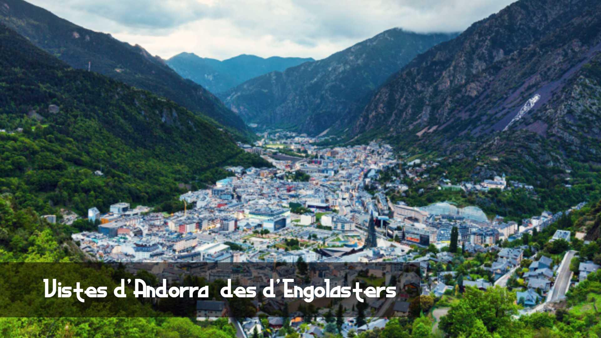 Vistes Andorra Engolasters